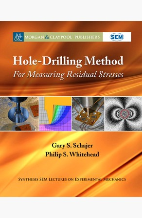 Hole-Drilling Method for Measuring Residual Stresses Gary S. Schajer