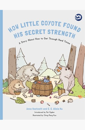 How Little Coyote Found His Secret Strength Anne Westcott