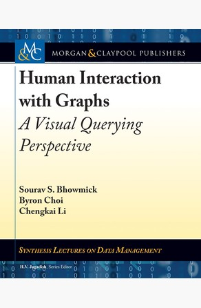 Human Interaction with Graphs Sourav S. Bhowmick