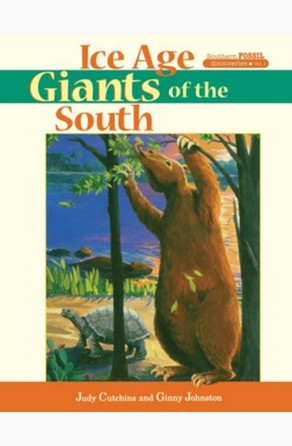Ice Age Giants of the South Judy Cutchins