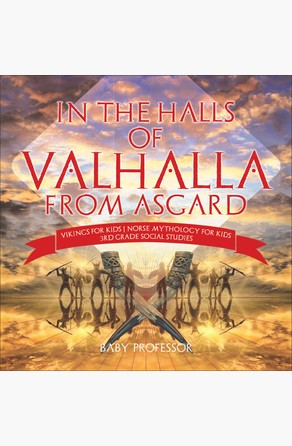 In the Halls of Valhalla from Asgard - Vikings for Kids | Norse Mythology for Kids | 3rd Grade Social Studies Baby Professor