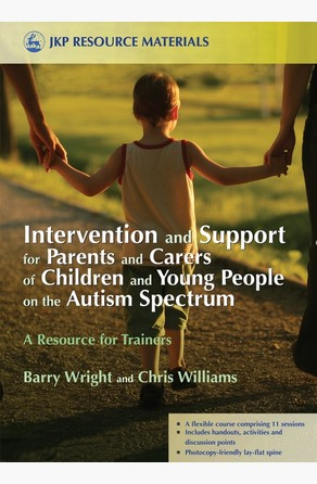 Intervention and Support for Parents and Carers of Children and Young People on the Autism Spectrum Christopher Williams