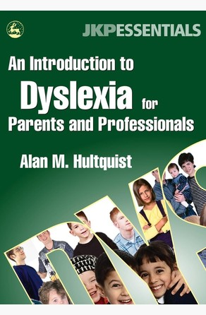 Introduction to Dyslexia for Parents and Professionals Alan M. Hultquist