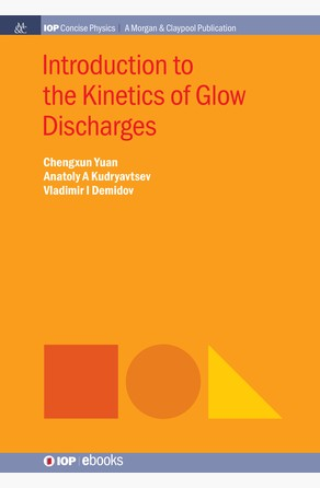 Introduction to the Kinetics of Glow Discharges Chengxun Yuan