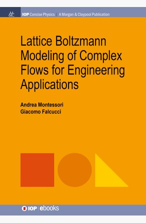 Lattice Boltzmann Modeling of Complex Flows for Engineering Applications Andrea Montessori
