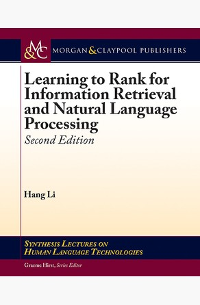 Learning to Rank for Information Retrieval and Natural Language Processing Hang Li