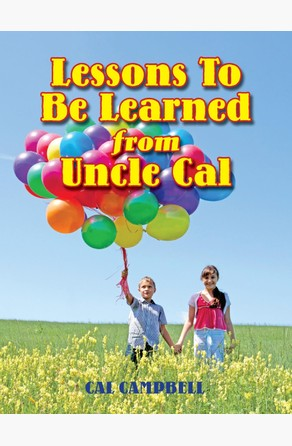 Lessons To Be Learned From Uncle Cal Cal  Campbell
