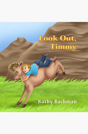 Look Out, Timmy! Kathy Bachman