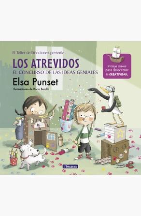 Los atrevidos y el concurso de las ideas geniales (El taller de emociones 8) Elsa Punset
