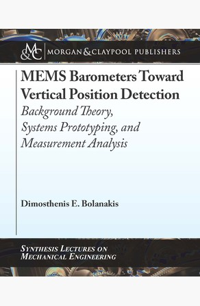 MEMS Barometers Toward Vertical Position Detection: Background Theory, System Prototyping, and Measurement Analysis Dimosthenis E. Bolanakis