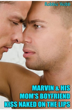 Marvin & His Mom's Boyfriend Kiss Naked On The Lips Robbie Webb