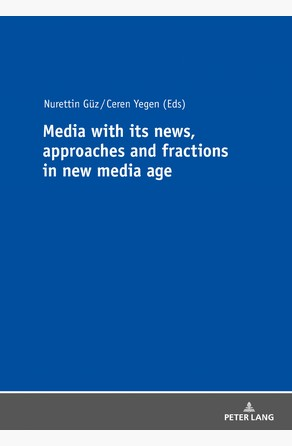 Media with its news, approaches and fractions in the new media age Ceren Yegen