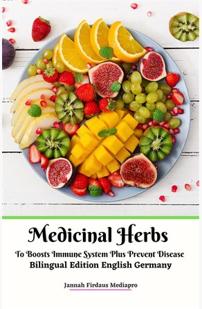Medicinal Herbs To Boosts Immune System Plus Prevent Disease Bilingual Edition English Germany Jannah Firdaus Mediapro