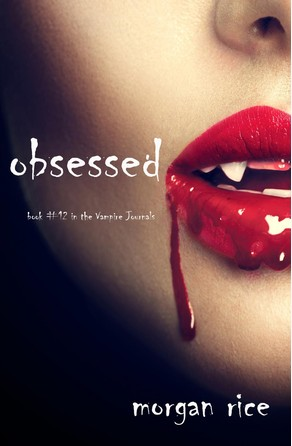 Obsessed (Book #12 in the Vampire Journals) Morgan Rice