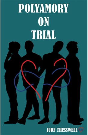 Polyamory on Trial Jude Tresswell