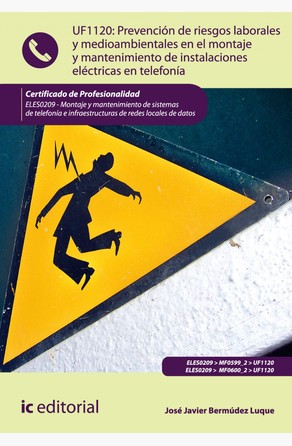 Prevención de riesgos laborales y medioambientales en el montaje y mantenimiento de instalaciones eléctricas en telefonía David Bermúdez Luque