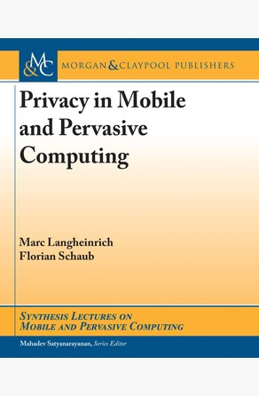 Privacy in Mobile and Pervasive Computing Marc Langheinrich