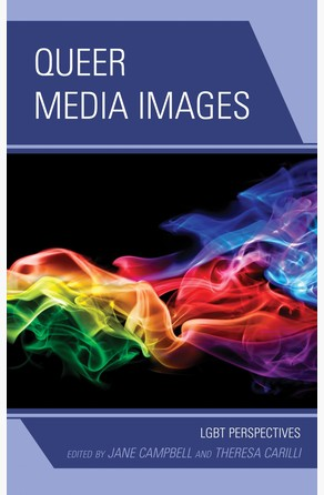 Queer Media Images Theresa Carilli