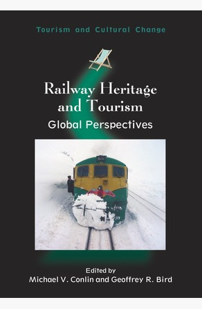 Railway Heritage and Tourism Prof. Michael V. Conlin