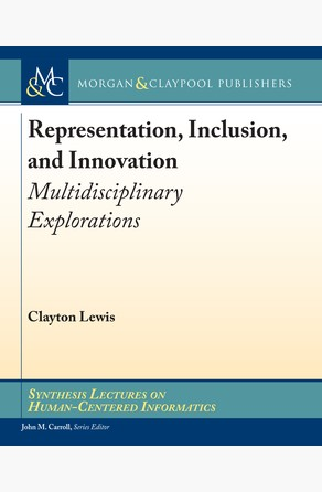 Representation, Inclusion, and Innovation Clayton Lewis