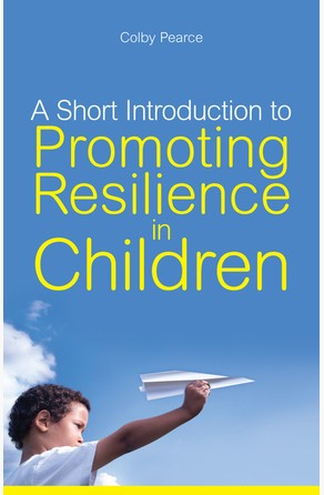 Short Introduction to Promoting Resilience in Children Colby Pearce