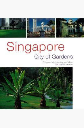Singapore: City of Gardens William Warren