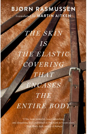 Skin Is the Elastic Covering that Encases the Entire Body Bjorn Rasmussen