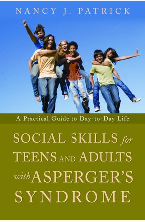 Social Skills for Teenagers and Adults with Asperger Syndrome Nancy J Patrick