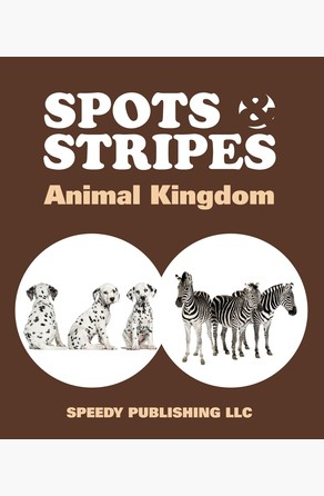 Spots & Stripes Animal Kingdom Speedy Publishing
