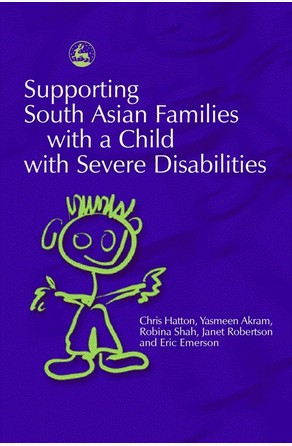 Supporting South Asian Families with a Child with Severe Disabilities Eric Emerson