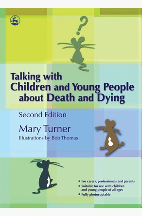Talking with Children and Young People about Death and Dying Mary Turner