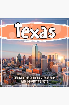 Texas: Discover This Children's Texas Book With Informative Facts Bold Kids