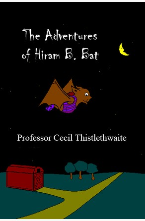 The Adventures of Hiram B. Bat ProfessorCecil Thistlethwaite