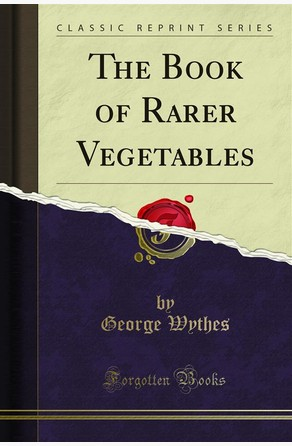 The Book of Rarer Vegetables Harry Roberts