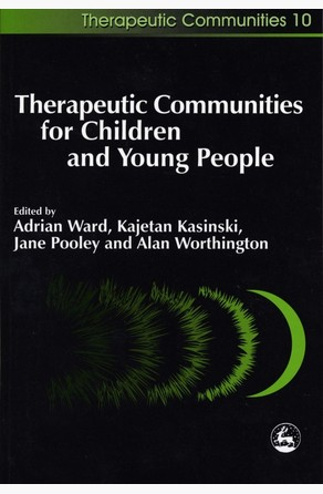 Therapeutic Communities for Children and Young People Jane Pooley