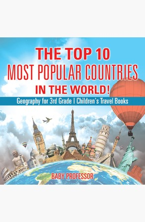 Top 10 Most Popular Countries in the World! Geography for 3rd Grade | Children's Travel Books Baby Professor