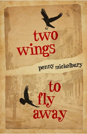 Two Wings to Fly Away Penny Mickelbury