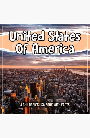United States Of America: A Children's USA Book With Facts Bold Kids