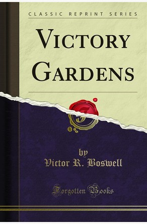 Victory Gardens Victor R. Boswell