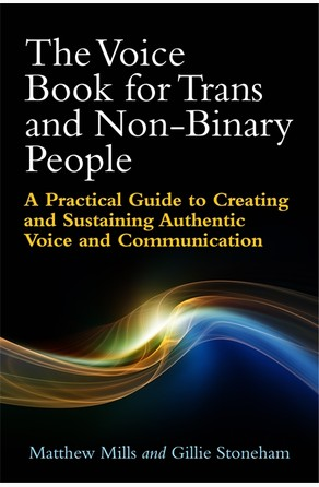 Voice Book for Trans and Non-Binary People Matthew Mills