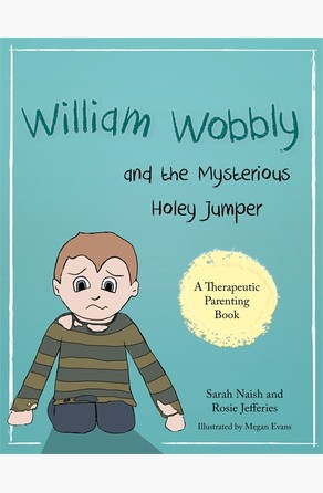 William Wobbly and the Mysterious Holey Jumper Sarah Naish
