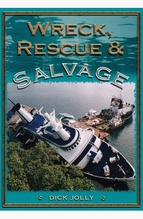 Wreck, Rescue and Salvage Dick Jolly