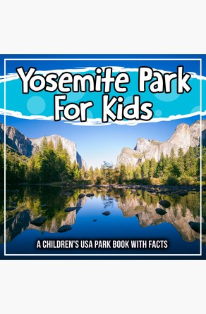 Yosemite Park For Kids: A Children's USA Park Book With Facts Bold Kids
