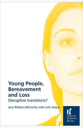 Young People, Bereavement and Loss Jane Ribbens McCarthy