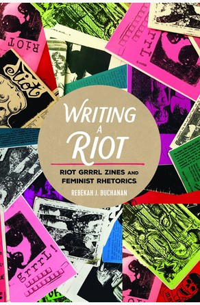 Writing a Riot Rebekah J. Buchanan