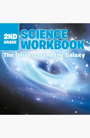 2nd Grade Science Workbook: The Universe and the Galaxy Baby Professor