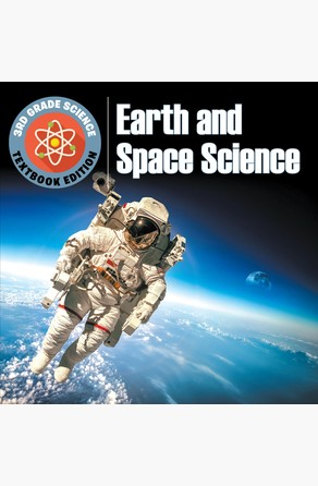 3rd Grade Science: Earth and Space Science | Textbook Edition Baby Professor
