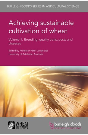 Achieving sustainable cultivation of wheat Volume 1 Prof. Peter Langridge