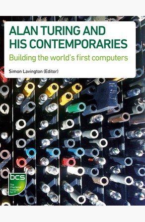 Alan Turing and his Contemporaries Simon Lavington
