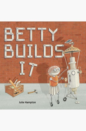 Betty Builds It Julie Hampton